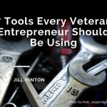 7 Tools Every Veteran Entrepreneur Should Be Using