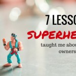 7 Lessons Superheroes Taught Me About Business Ownership